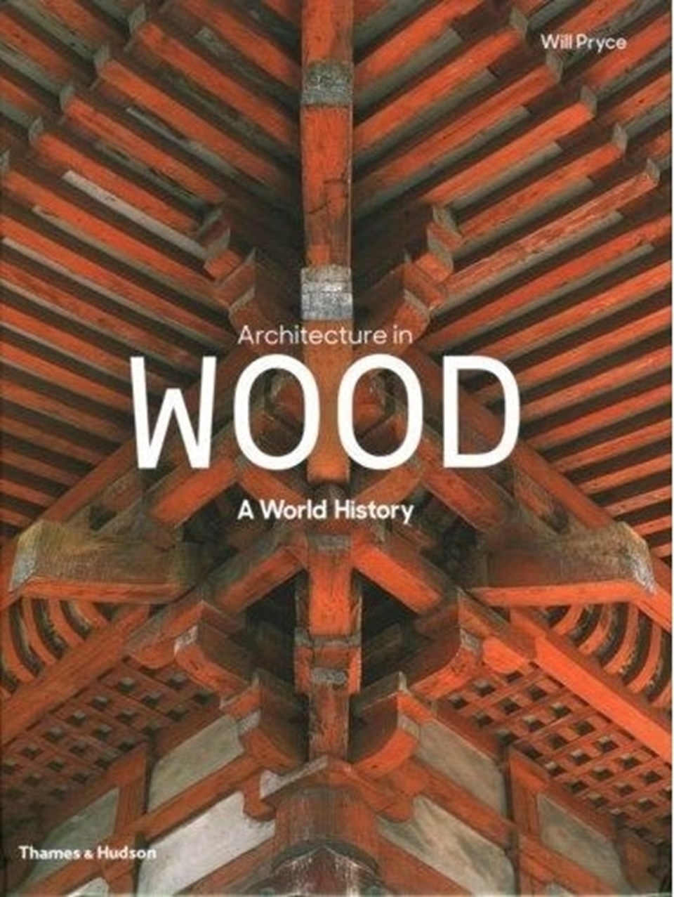 Architecture in Wood - A World History