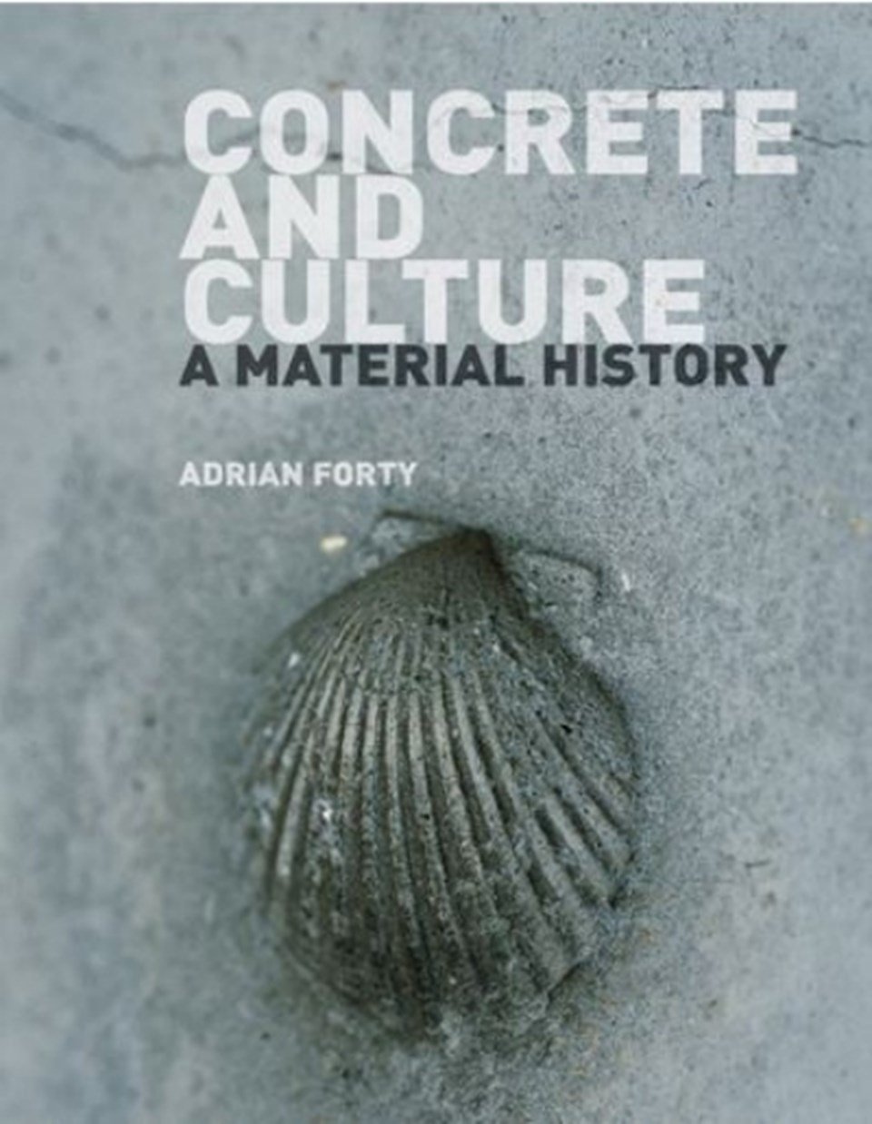 Concrete & Culture - A Material History