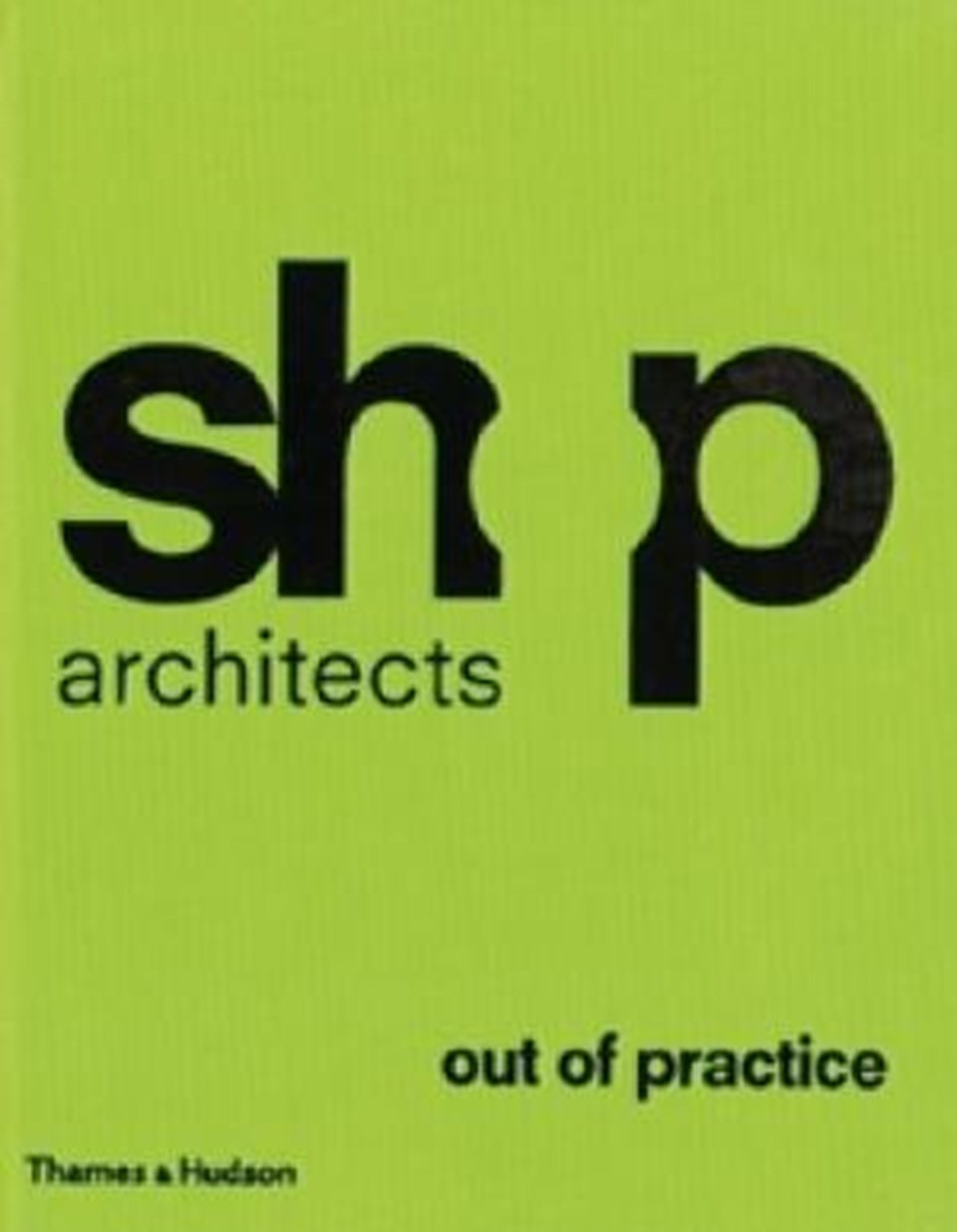 SHoP Architects: out of practice