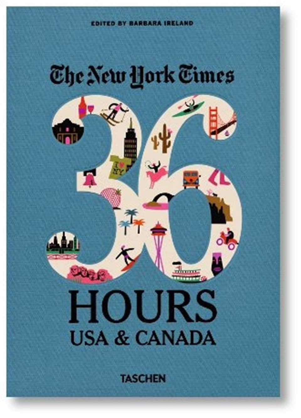 36 Hours: 150 Weekends in the USA & Canada
