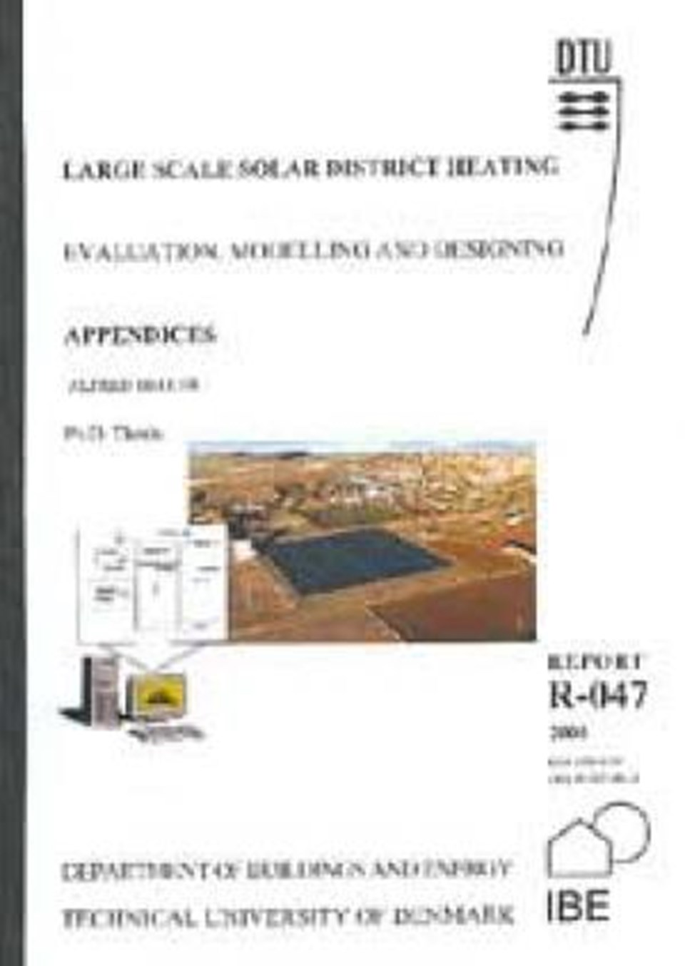 Large Scale Solar District Heating. Evaluation, Mo